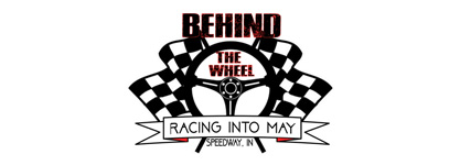 Behind The Wheel Racing Into May